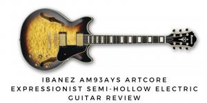 Ibanez AM93AYS Artcore Expressionist Semi-Hollow E-Gitarre Bewertung