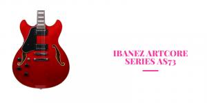 Ibanez AS73 Artcore Semi-Hollow E-Gitarre Bewertung