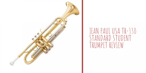 Jean Paul USA TR-330 Standard Student Trompete Bewertung