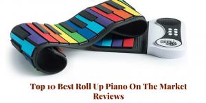 Top 10 der besten Roll-Up-Klaviere auf dem Markt 2020 Bewertungen & Einkaufsführer