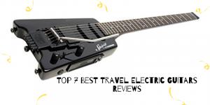 Top 7 der besten Reise-E-Gitarren für Ihr Geld 2020 Bewertungen