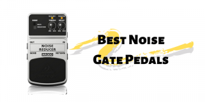 Top 8 der besten Noise Gate Pedale auf dem Markt 2020 Bewertungen